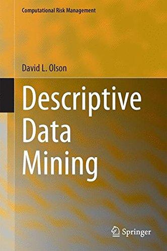Descriptive Data Mining (Computational Risk Management)