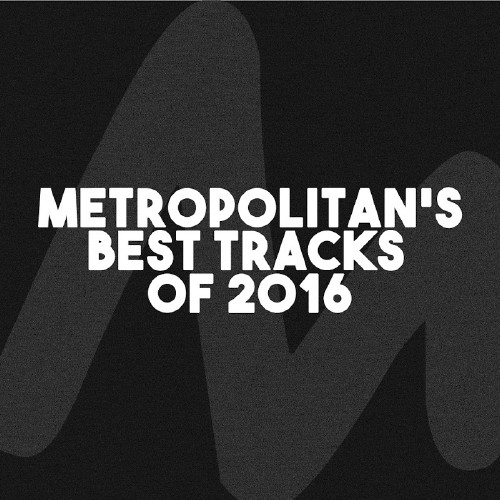 Metropolitan's Best Tracks of 2016 (2016)
