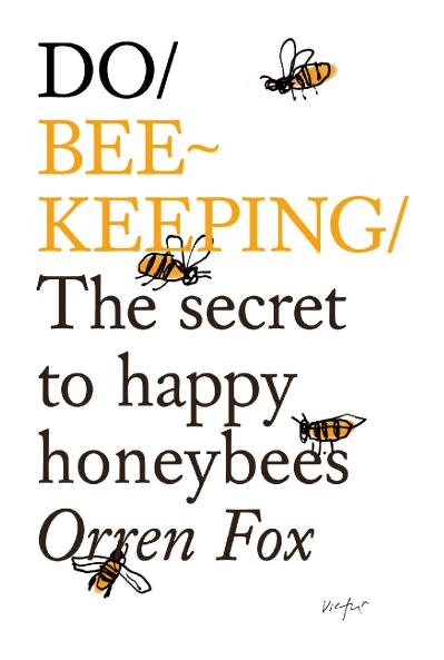 Do Beekeeping   The Secret To Happy Honey Bees