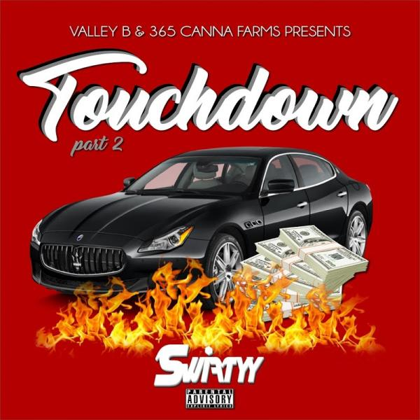 Swiftyy Touchdown Pt 2 Single  (2019) Enraged