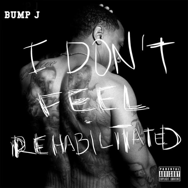 Bump J I Dont Feel Rehabilitated  (2019) Enraged