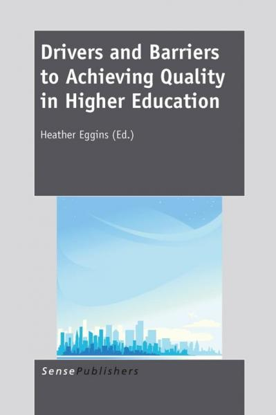 Drivers and Barriers to Achieving Quality in Higher Education