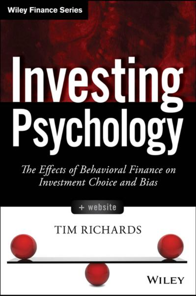 Investing Psychology The Effects of Behavioral Finance on Investment Choice and Bias