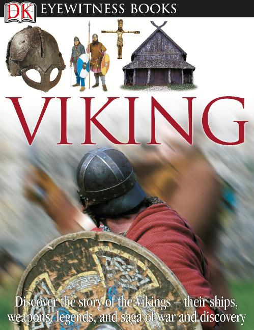 DK Eyewitness Books Viking Discover the Story of the Vikings Their Ships, Weapons,...