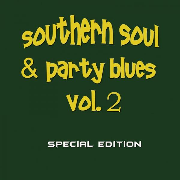 VA Southern Soul and Party Blues Vol 2 Special Edition 2019