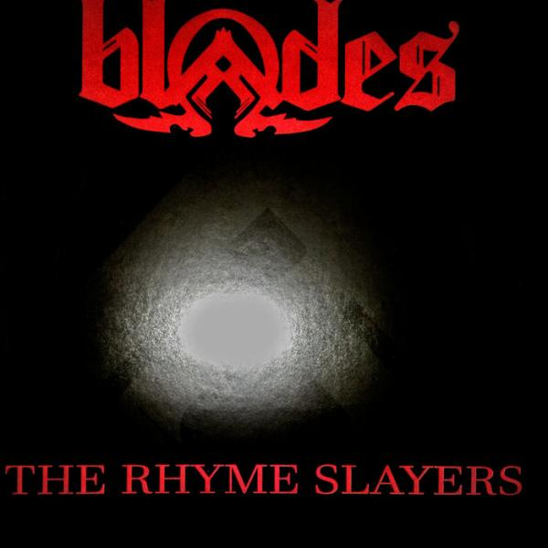 Blades The Rhyme Slayers 2019 hbZ