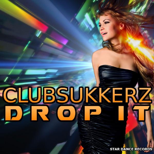 ClubSukkerz   Drop It  2015