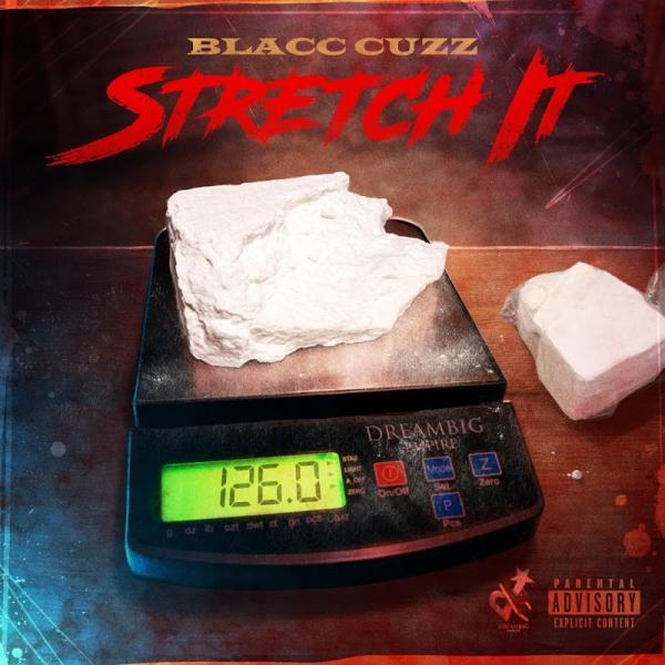 Blacc Cuzz Stretch It 2019