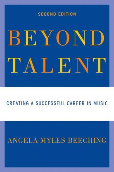 Beyond Talent Creating a Successful Career in Music, 2 edition
