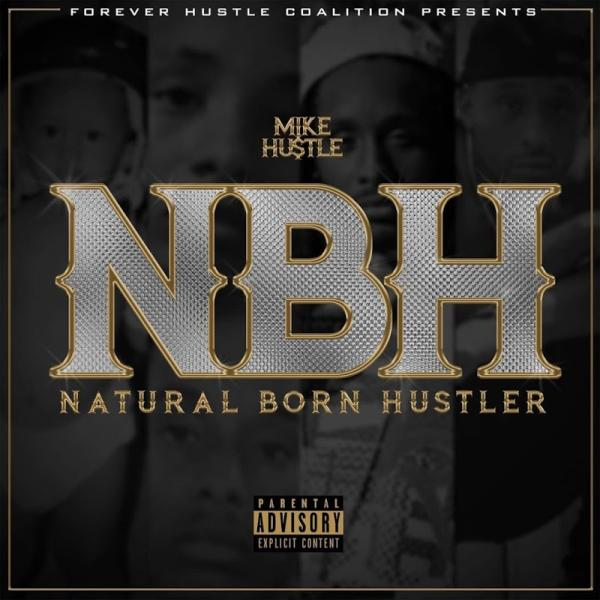 Mike Hustle Natural Born Hustler  2017