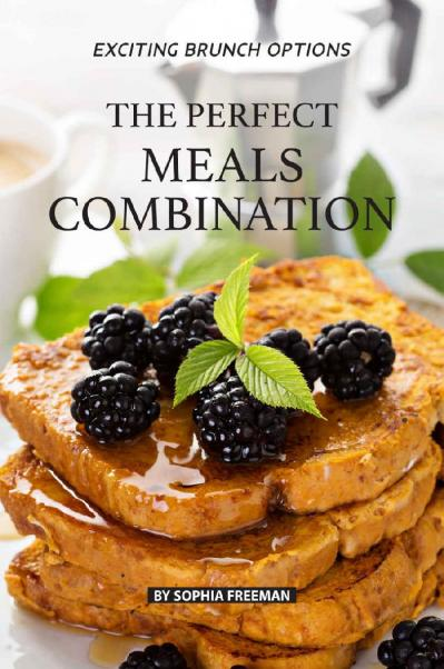 The Perfect Meals Combination Exciting Brunch Options