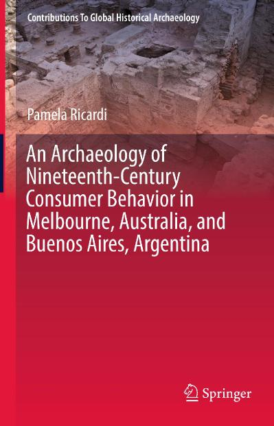 An Archaeology of Nineteenth Century Consumer Behavior in Melbourne, Australia, an...