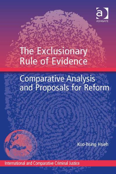 The Exclusionary Rule of Evidence Comparative Analysis and Proposals for Reform