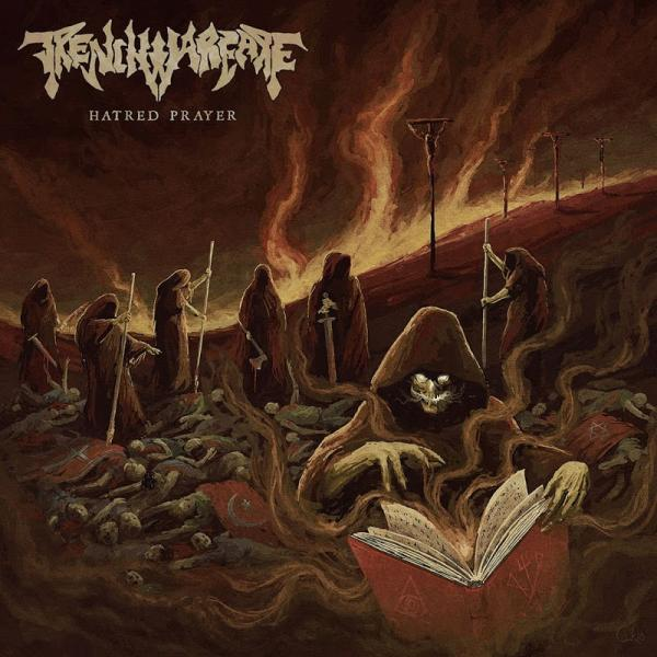 Trench Warfare Hatred Prayer  2019