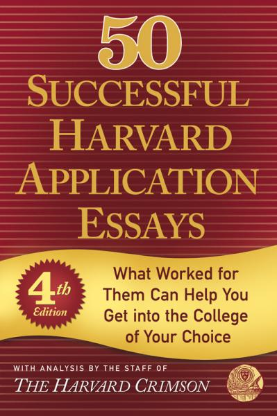 50 Successful Harvard Application Essays 4th Edition
