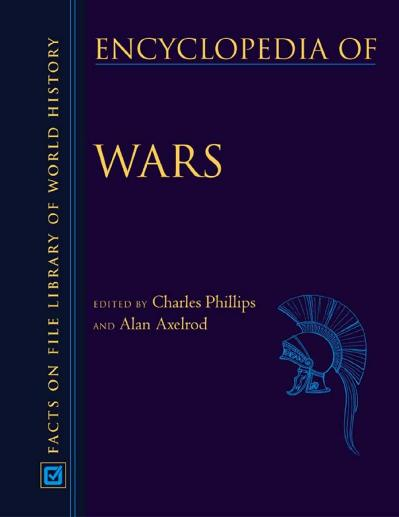 Charles Phillips  Alan Axelrod   Encyclopedia of Wars