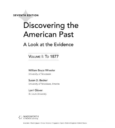 Discovering the American Past A Look at the Evidence, Volume I To 1877 Ed 7