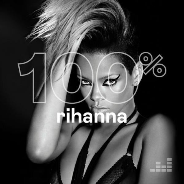 Rihanna   100% Rihanna (2019)