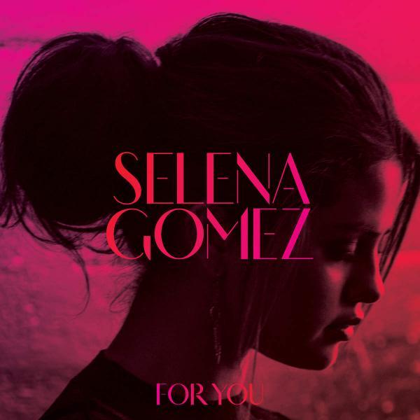 Selena Gomez   For You (2014)  @ 320 KBPS