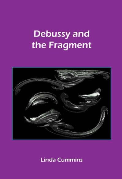 Debussy and the Fragment (Chiasma 18)