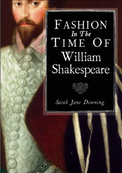Fashion in the Time of William Shakespeare 1564 1616 (Shire Library)