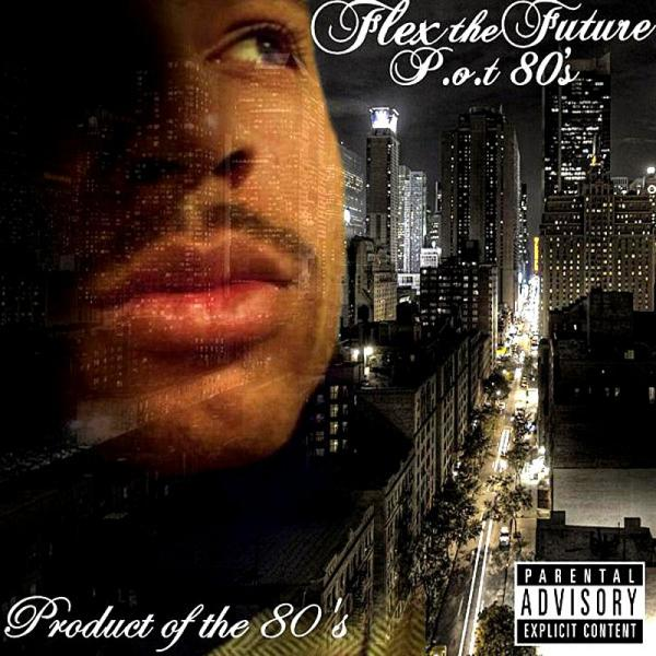 Flex The Future Product Of The 80s Parental Advisory  2009