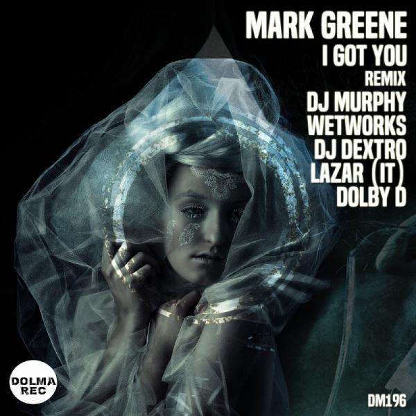 Mark Greene I Got You DM196  (2019)