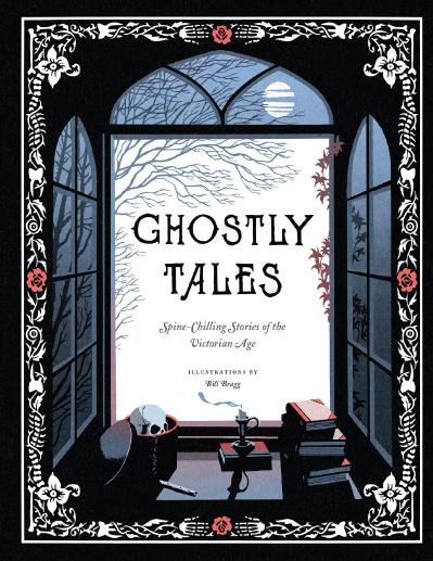 Ghostly Tales   Spine Chilling Stories of the Victorian Age