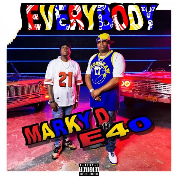 Marky D Feat E 40 Everybody (2019)