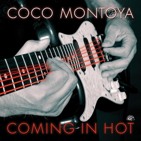 Coco Montoya Coming In Hot (2019)