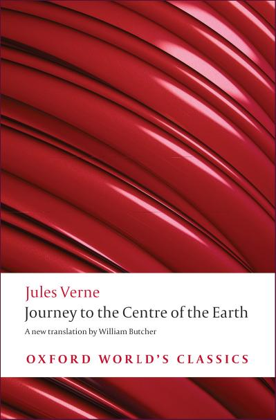 Journey to the Centre of the Earth (Oxford World's Classics)