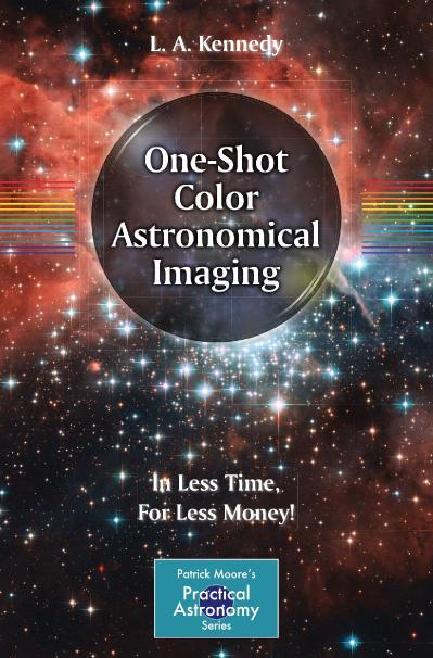 One Shot Color Astronomical Imaging In Less Time, For Less Money! (Patrick Moore`s...