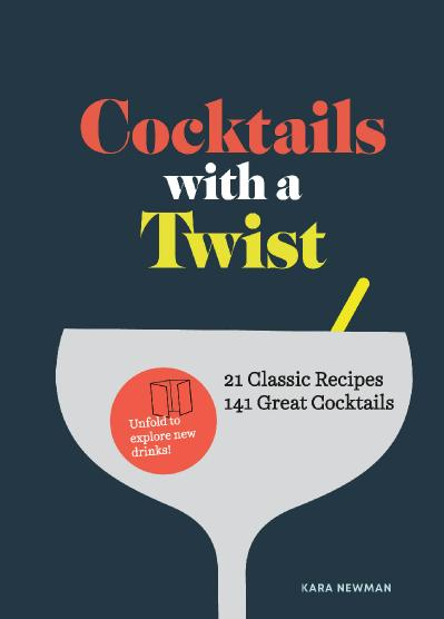 Cocktails with a Twist 21 Classic Recipes  141 Great Cocktails