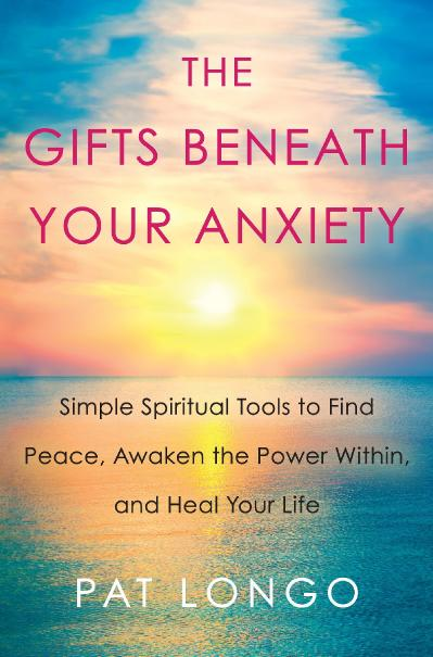 The Gifts Beneath Your Anxiety Simple Spiritual Tools to Find Peace, Awaken the Po...