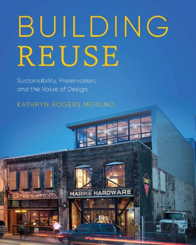 Building Reuse Sustainability, Preservation, and the Value of Design