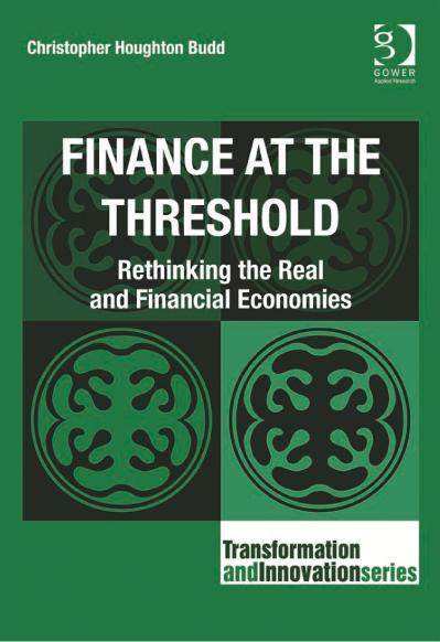 Finance at the Threshold Rethinking the Real and Financial Economies