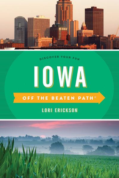 Iowa Off the Beaten Path® Discover Your Fun (Off the Beaten Path), 10th Edition