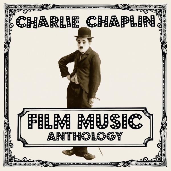 Charlie Chaplin   Charlie Chaplin Film Music Anthology (2019)