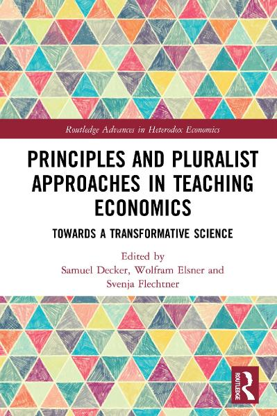 Principles and Pluralist Approaches in Teaching Economics Towards a Transformative...