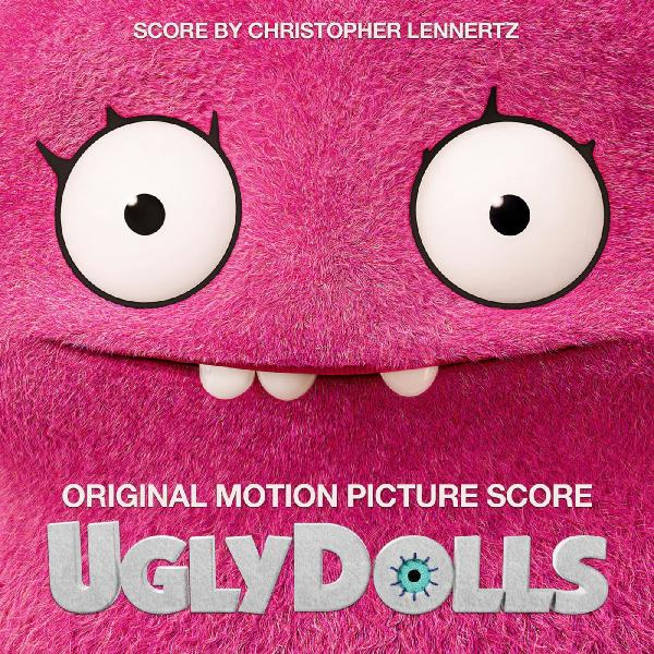 Christopher Lennertz   UglyDolls (Original Motion Picture Score) (2019)