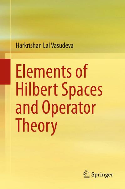 Elements of Hilbert Spaces and Operator Theory