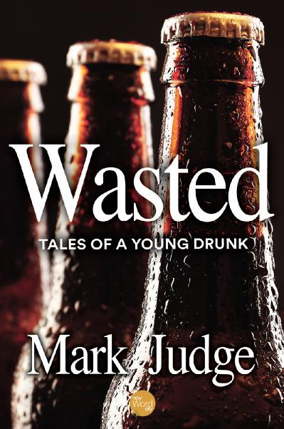 Wasted Tales of a Young Drunk