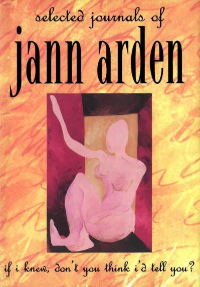 if i knew, don't you think I'd tell you selected journals of Jann Arden