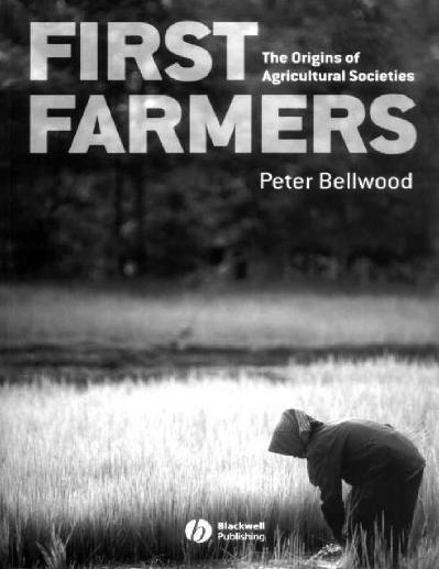 Peter Bellwood - First Farmers The Origins of Agricultural Societies-Wiley-Blackwe...