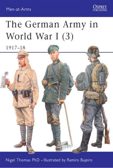 The German Army in World War I (3) 1917-18, Book 419 (Men-at-Arms)