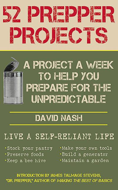 52 Prepper Projects A Project a Week to Help You Prepare for the Unpredictable