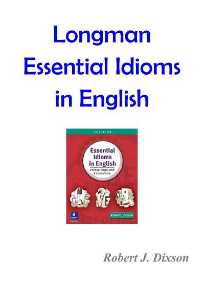 Robert J Dixson Essential Idioms in English Ph