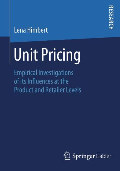Unit Pricing Empirical Investigations of its Influences at the Product and Retaile...