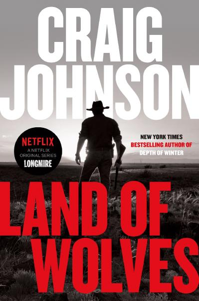 04 LAND OF WOLVES by Craig Johnson