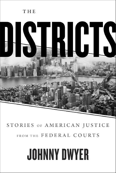 The Districts Stories of American Justice from the Federal Courts
